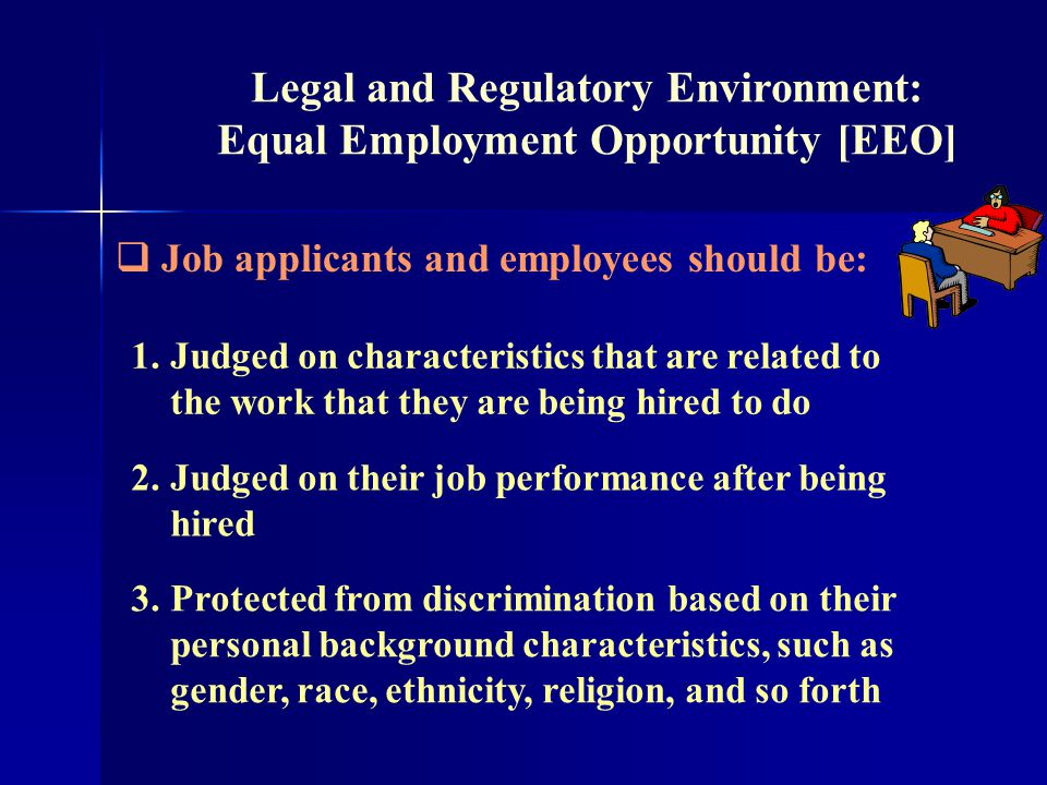 the legal environment equal employment opportunity At the central intelligence agency, the office of equal employment  has a  chance to experience a work environment conducive to productivity.